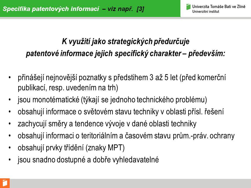 Specifika patentových informací – viz např. [3]